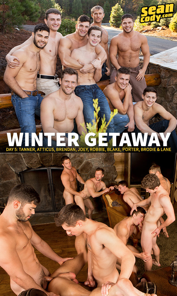 "Sean Cody: 9-Man bareback orgy with Tanner, Atticus, Brendan, Joey, Robbie, Blake, Porter, Brodie and Lane in ""Winter Getaway, Day 5"""