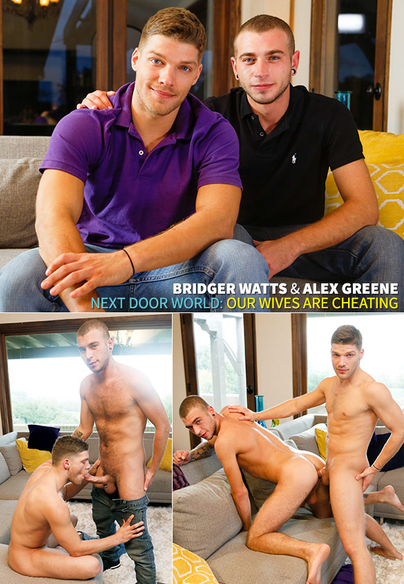 "Next Door World: Bridger Watts fucks Alex Greene in ""Our Wives Are Cheating"""