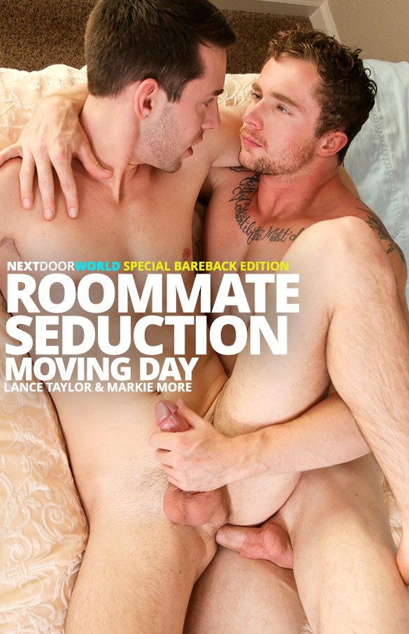 "Next Door World: Markie More fucks Lance Taylor bareback in ""Roommate Seduction: Moving Day"""