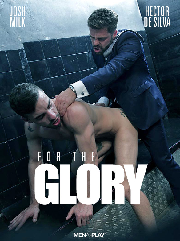 "MenAtPlay: Hector De Silva bangs Josh Milk in ""For the Glory"""