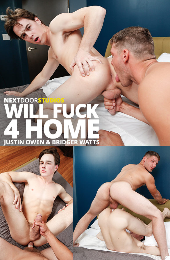 "Next Door Studios: Bridger Watts pounds Justin Owen in ""Will Fuck 4 Home"""