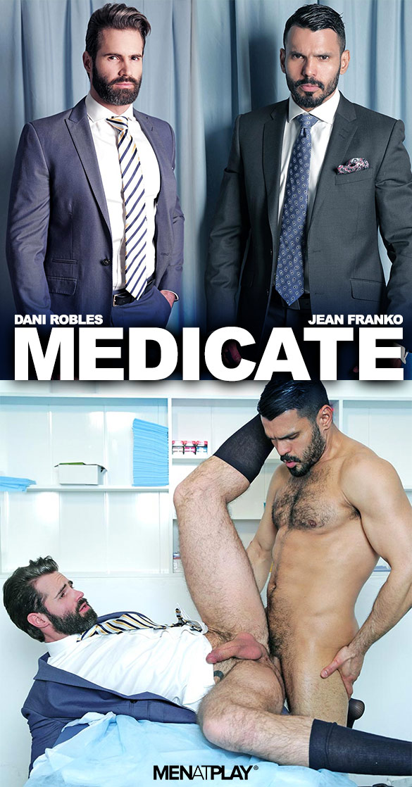 "MenAtPlay: Jean Franko fucks Dani Robles in ""Medicate"""