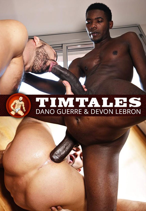 TimTales: Dano Guerre takes Devon Lebron's enormous dick raw
