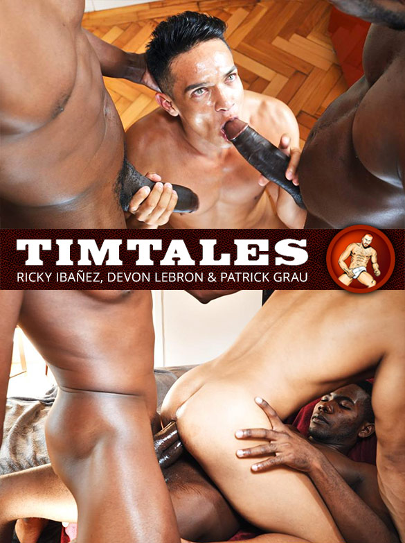 TimTales: Ricky Ibañez gets double-fucked by Devon Lebron and Patrick Grau's massive cocks