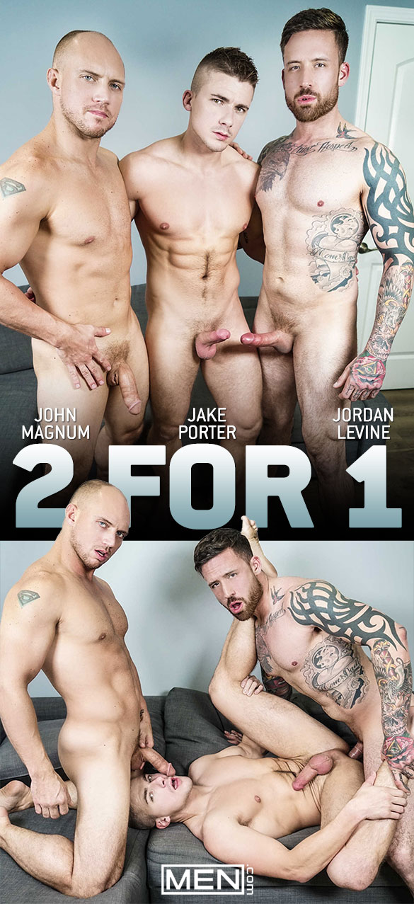 "Men.com: Jake Porter bottoms for John Magnum and Jordan Levine in ""2 For 1"""