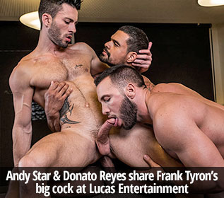 Andy Star & Donato Reyes share Frank Tyron's big cock at Lucas Entertainment