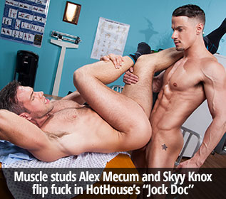 "Muscle studs Alex Mecum and Skyy Knox flip fuck in HotHouse's ""Jock Doc"""