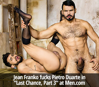 "Jean Franko fucks Pietro Duarte in ""Last Chance, Part 3"" at Men.com"