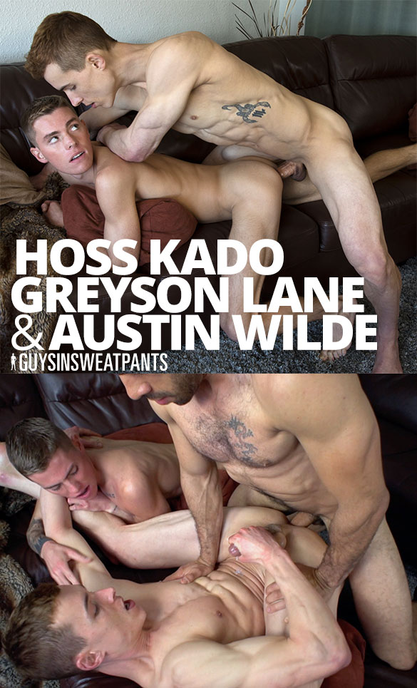 "GuysInSweatpants: Hoss Kado, Greyson Lane and Austin Wilde fuck raw in ""3's a Party"""