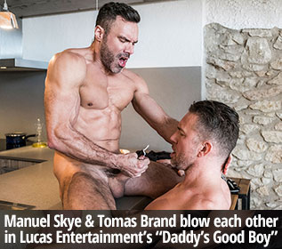 "Manuel Skye & Tomas Brand blow each other in Lucas Entertainment's ""Daddy's Good Boy"""