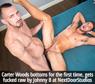 Carter Woods bottoms for the first time, gets fucked raw by Johnny B at NextDoorStudios