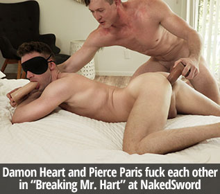 "Damon Heart and Pierce Paris fuck each other in ""Breaking Mr. Hart"" at NakedSword"