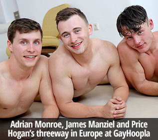 Adrian Monroe, James Manziel and Price Hogan's threeway in Europe at GayHoopla