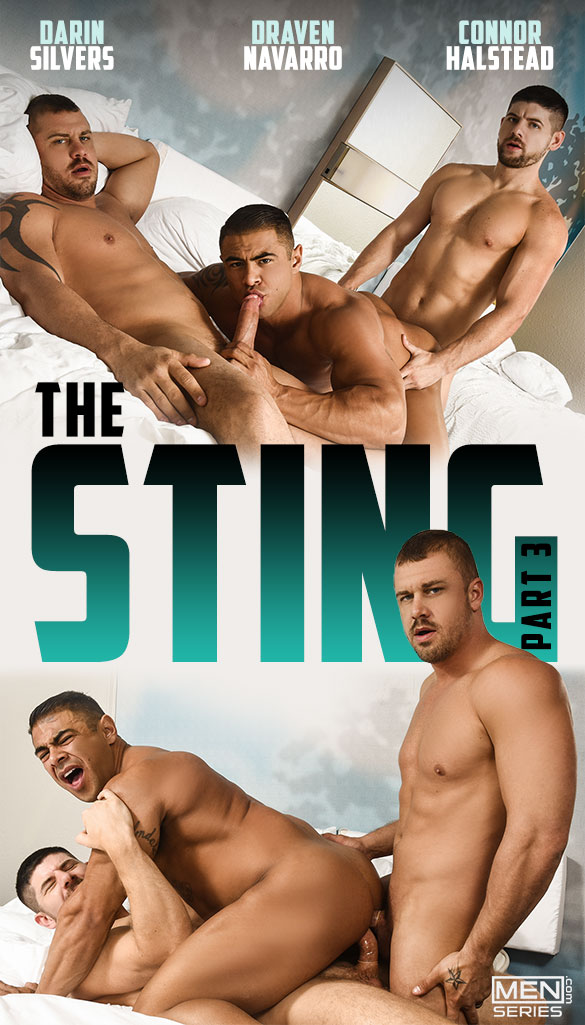 "Men.com: Connor Halstead and  Darin Silvers double penetrate Draven Navarro in ""The Sting, Part 3"""