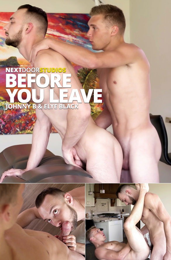 "Next Door Studios: Elye Black and Johnny B fuck each other raw in ""Before You Leave"""