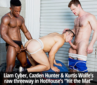 "Hot House: Kurtis Wolfe, Cazden Hunter and Liam Cyber's bareback threeway in ""Hit the Mat"""
