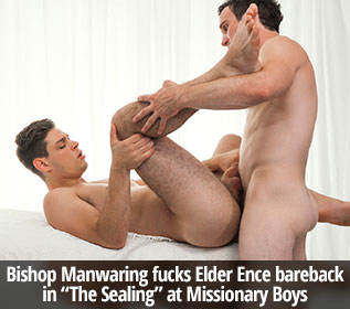 "MissionaryBoys: Bishop Manwaring fucks Elder Ence raw in ""The Sealing"""