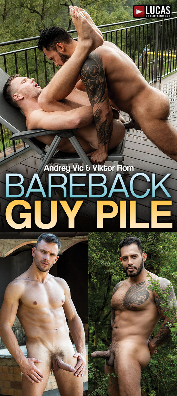 "Lucas Entertainment: Thick-dicked Viktor Rom fucks Andrey Vic raw in ""Bareback Guy Pile"""