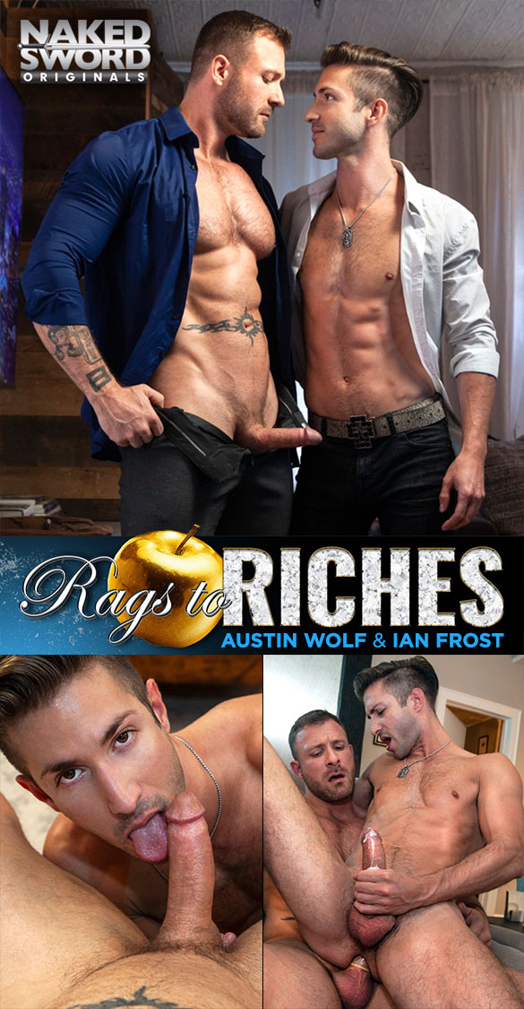 "NakedSword Originals: Austin Wolf fucks Ian Frost in ""Rags to Riches, Episode 3: Time to Get Paid"""