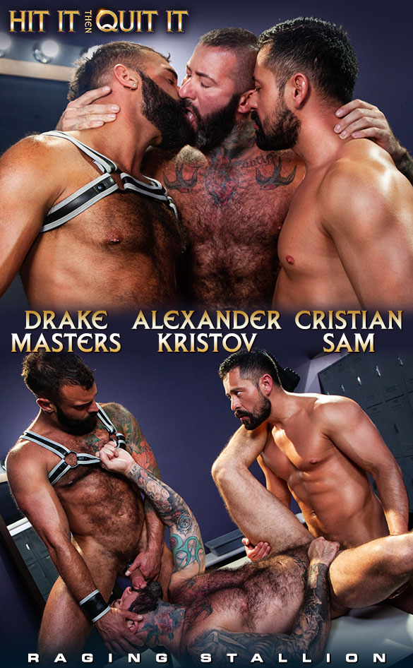 "Raging Stallion: Cristian Sam, Alexander Kristov and Drake Masters' threeway in ""Hit It Then Quit It"""