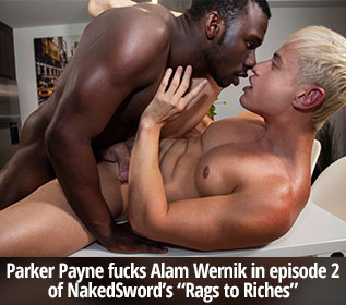 "NakedSword Originals: Parker Payne fucks Alam Wernik in ""Rags to Riches, Episode 2: The Upper West Side"""