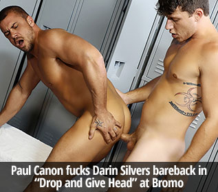 "Bromo: Paul Canon barebacks Darin Silvers in ""Drop and Give Head"""