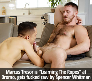 "Bromo: Spencer Whitman barebacks Marcus Tresor in ""Learning the Ropes"""
