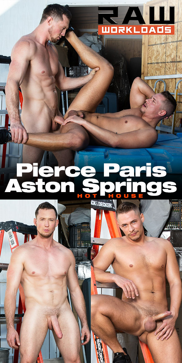 "HotHouse: Pierce Paris pounds Aston Springs bareback in ""Raw Workloads"""
