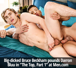 "Men.com: Big-dicked muscle daddy Bruce Beckham pounds Darron Bluu in ""The Top, Part 1"""