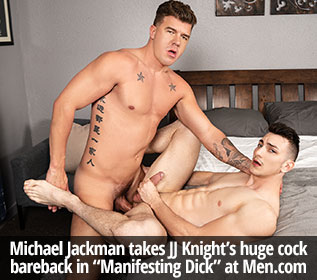 "Men.com: JJ Knight barebacks Michael Jackman in ""Manifesting Dick"""