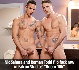 "Falcon Studios: Roman Todd and Nic Sahara flip fuck bareback in ""Room 106"""