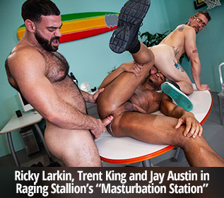 "Raging Stallion: Ricky Larkin, Trent King and Jay Austin's raw threeway in ""Masturbation Station"""