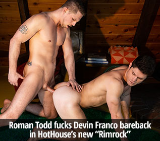 "HotHouse: Roman Todd fucks Devin Franco bareback in ""Rimrock"""