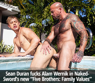 "NakedSword Originals: Sean Duran fucks Alam Wernik in ""Five Brothers: Family Values – Episode 1, Bubble Butt Winner!"""