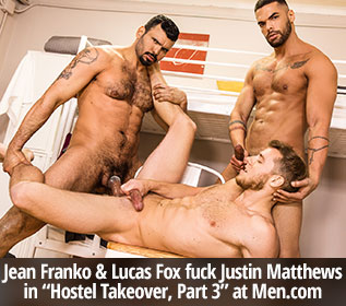 "Men.com: Jean Franko and Lucas Fox tag team Justin Matthews in ""Hostel Takeover, Part 3"""
