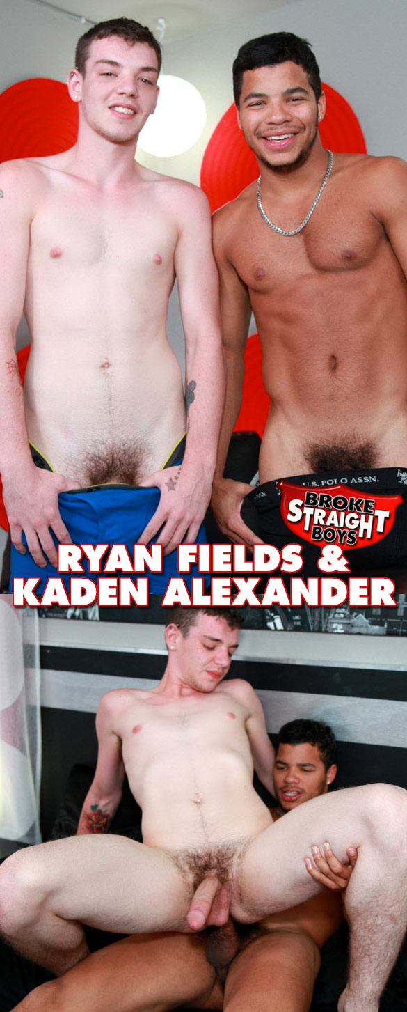Broke Straight Boys: Kaden Alexander fucks Ryan Fields bareback